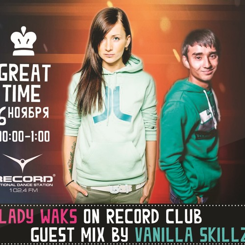 VANILLA SKILLZ – GUEST MIX FOR LADY WAKS RADIOSHOW ON RECORD RADIO