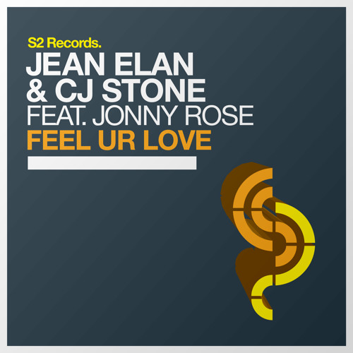 Jean Elan & CJ Stone Feat. Jonny Rose - Feel Ur Love (Original Mix) - PREVIEW