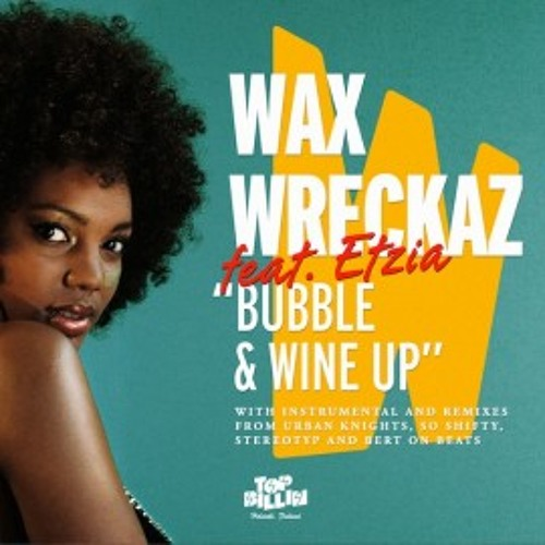 Wax Wreckaz feat. Etzia - Bubble & Wine Up (So Shifty Remix)