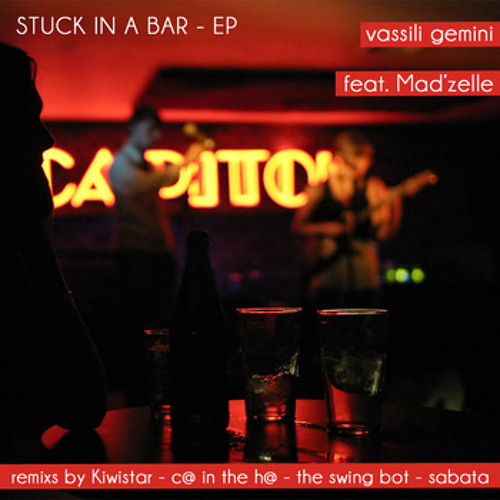 Vassili Gemini feat Mad'zelle - Stuck in a bar (Kiwistar Remix)