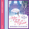 When I Fall In Love by Miranda Dickinson, Read by Penelope Rawlins