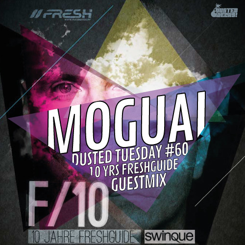 "Dusted Tuesday #60 - ""F10"" . . . 10 Years //Freshguide Guest Mix: Moguai (Nov 13, 2012)"