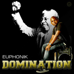Euphonik ft. Madiba - Domination