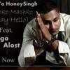 Say Hello DragoAlost Feat.Honeysingh