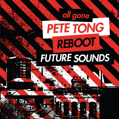All Gone Future Sounds - Mixed by Pete Tong & Reboot (Pete Mix Sampler)
