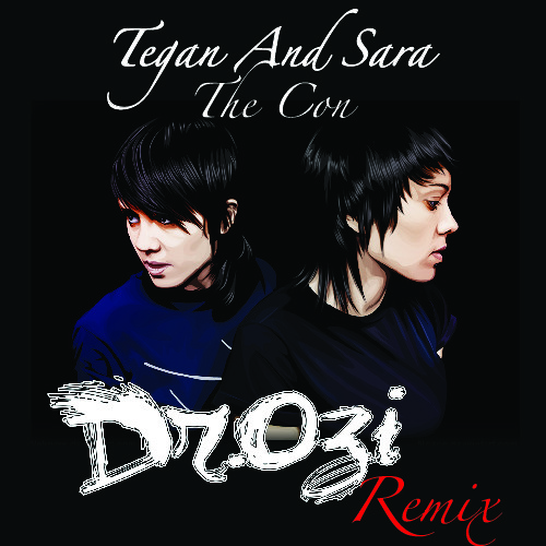 Tegan and Sara - The Con (Dr.Ozi Remix) FREE DOWNLOAD