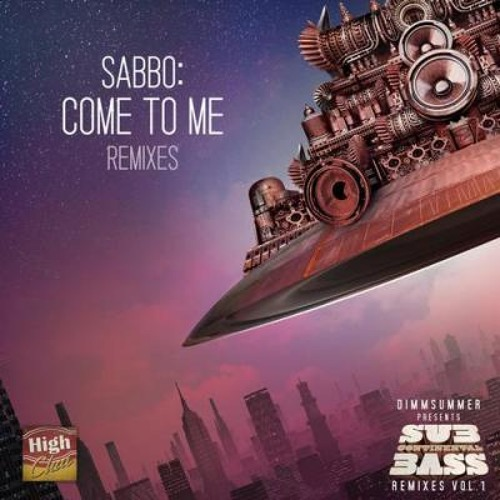 SaBBo - Come To Me (Multiplier Remix) [High Chai Recordings]