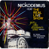 NICKODEMUS feat THE REAL LIVE SHOW