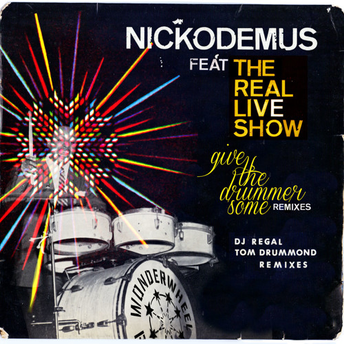 "NICKODEMUS feat THE REAL LIVE SHOW ""GIVE THE DRUMMER SOME MORE"" (DJ REGAL's 7inch B-Boy Drum Flip)"