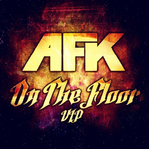 AFK - On The Floor VIP [FREE DL]