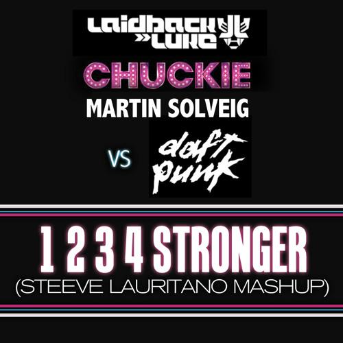 Laidback Luke ft. Chuckie & Martin Solveig vs Daft Punk - 1 2 3 4 Stronger (Steeve Lauritano Mashup)