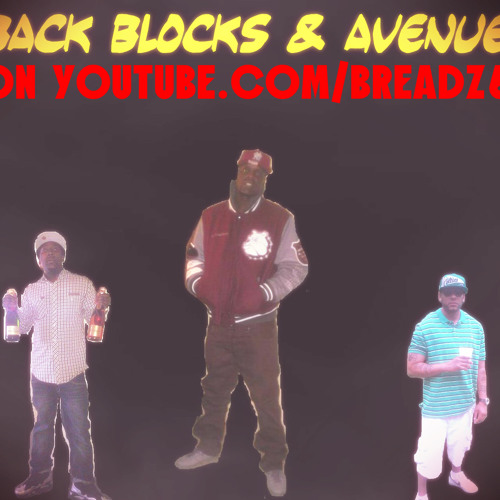T BREADZ BACK BLOCKS & AVENUES SONG THEME MUSIC
