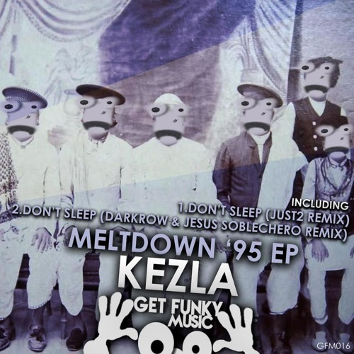 Kezla - Meltdown '95 (Original Mix) [GFM016] Out Now!