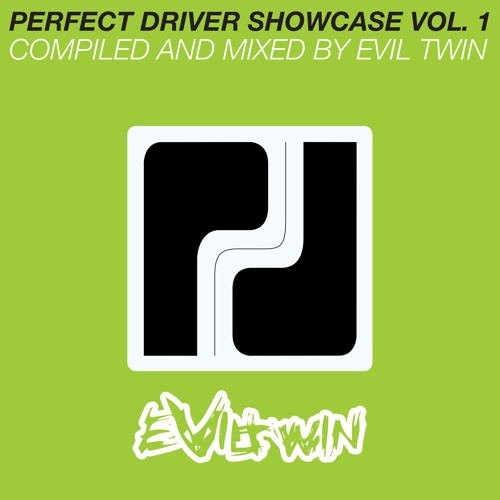 Perfect Driver - Showcase Vol 1 - Compiled and Mixed by Evil Twin