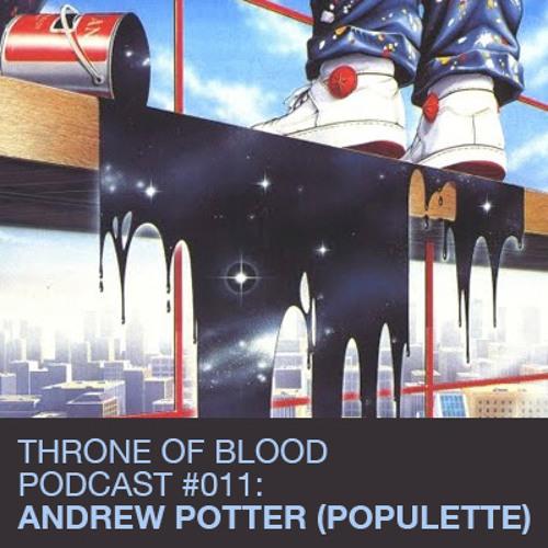 TOB PODCAST 011: ANDREW POTTER (POPULETTE)