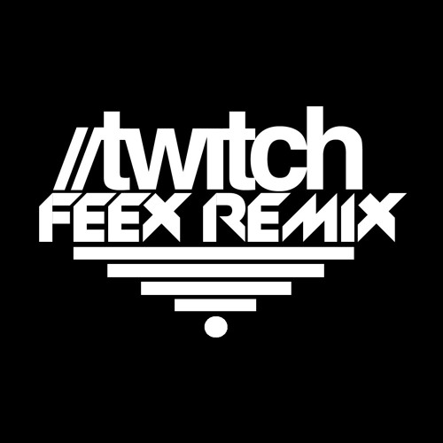 Twitch - Bassline Crew (FEEX Remix)