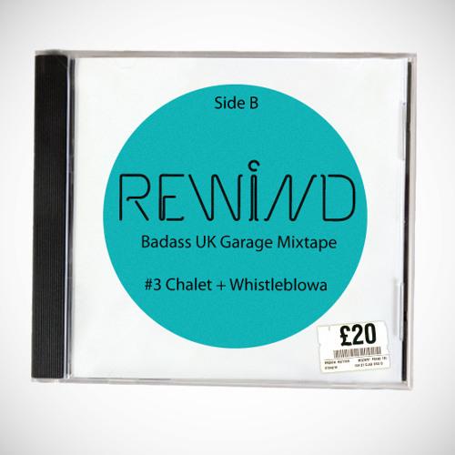 ReWind | Mixtape #3 (Chalet + Whistleblowa) Side B