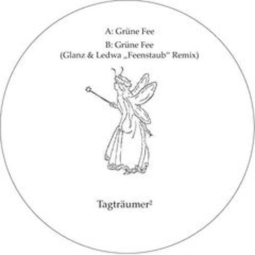 "Tagträumer² - Grüne Fee (Glanz & Ledwa ""Feenstaub"" Remix) - Fee002"