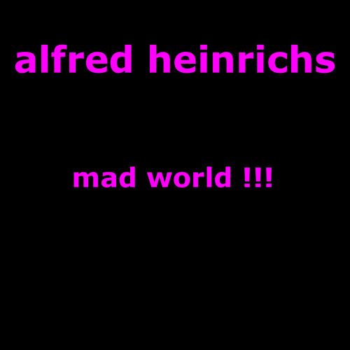 mad world - alfred heinrichs mix