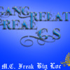 Gang Related Real Gs Sancho M.C. Freak Big Loc