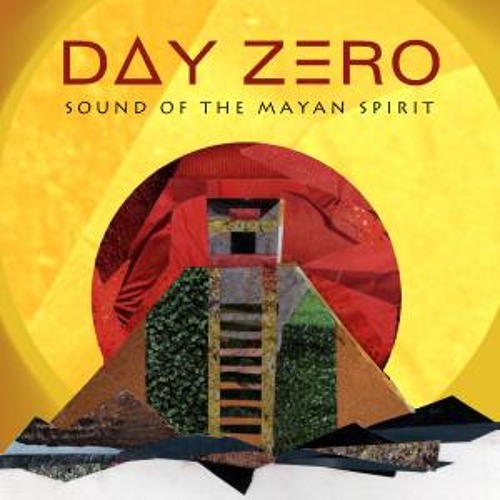 Day Zero - Sound Of The Mayan Spirit - Mixed by Damian Lazarus (Mastered)(1)