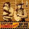Captain Cumbia remix RAWHIDE SOUNDTRACK vs BUSTA RHYMES [Dangerous]