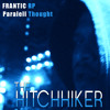 Frantic-rp-THE HITCHIKER paralell thought(suspended animation)
