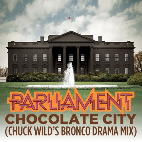 Chocolate City (Chuck Wild's Bronco Drama Mix)