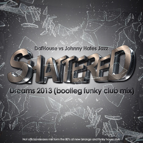 DafHouse vs Johnny Hates Jazz - Shaterred Dreams 2013 (extended)