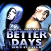 Tupac Featuring Skylar Grey - Better Days Remix(Lipso D)