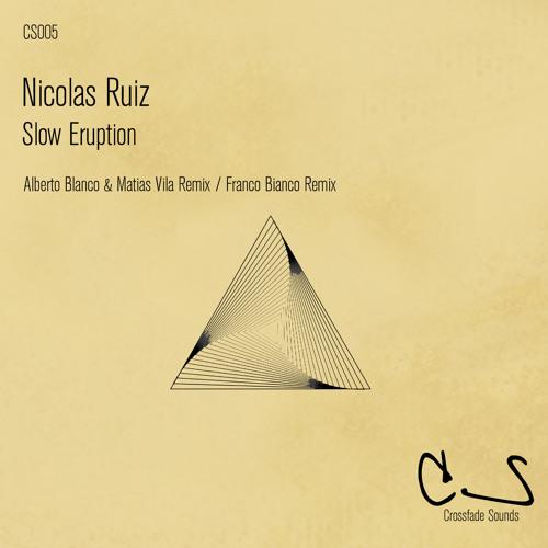 Nicolas Ruiz - Slow Eruption (Original mix) Prewiev_ Crossfade S.