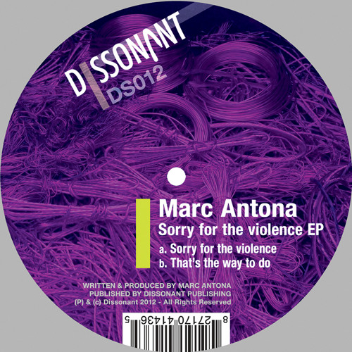 Marc Antona - Sorry for the violence (Dissonant)