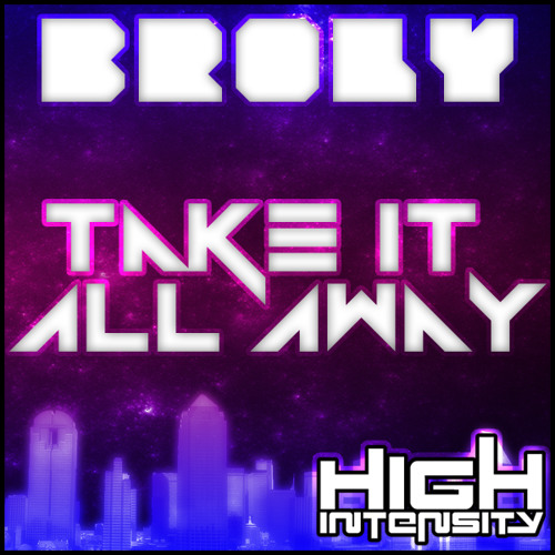 Take It All Away [High Intensity Records]  (FREE DOWNLOAD!  Check Description)