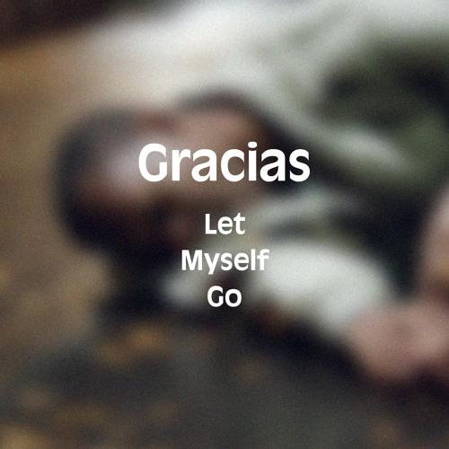 Gracias - Let Myself Go (prod. by MD$)