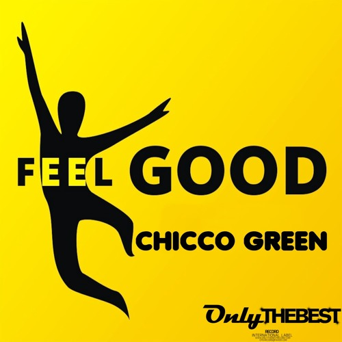 176# Chicco Green - Feel Good [ Only the Best Record international ]