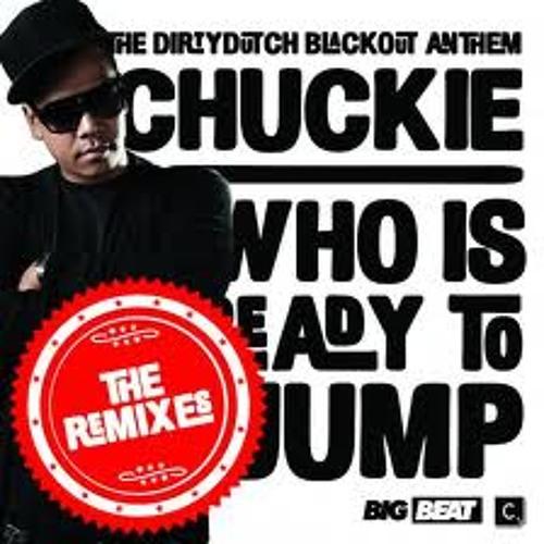 C.h.u.c.ki.e - Who.. Is. Ready. To .Jump (Festcar Blow Rework M!x)