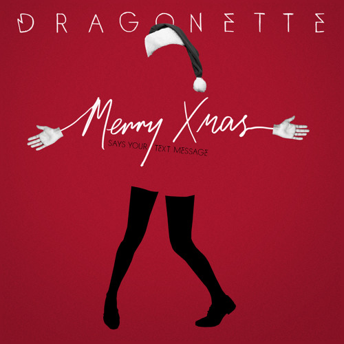Dragonette - Merry Xmas (Says Your Text Message)