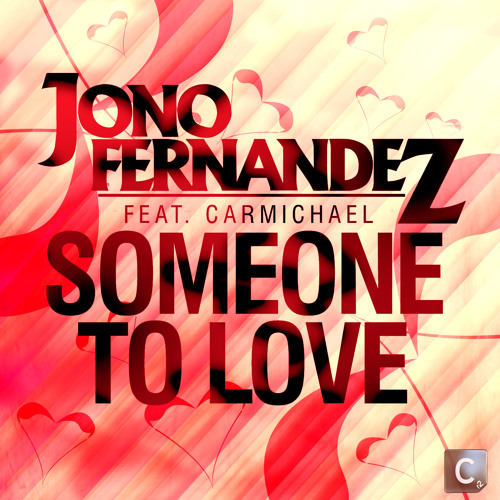 'Someone To Love' - Jono Fernandez Feat. Carmichael (Cr2 Records)