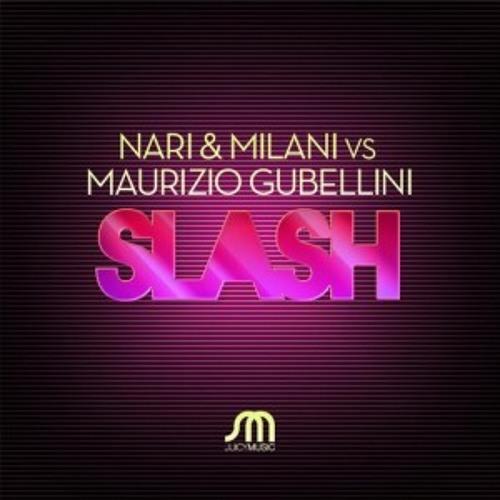 NARI & MILANI VS MAURIZIO GUBELLINI - WHO`S THE MASTER VS SLASH ( RAFAEL DAGLAR MASHUP)