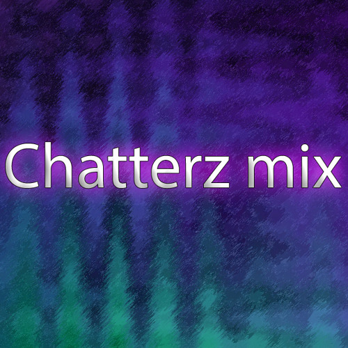 Chatterz - Lets Get Crazy