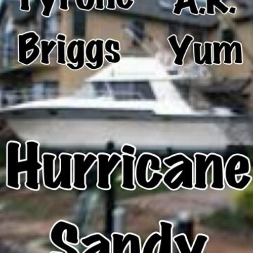 Hurricane Sandy (Feat. Tyrone Briggs & A.R. Yum)