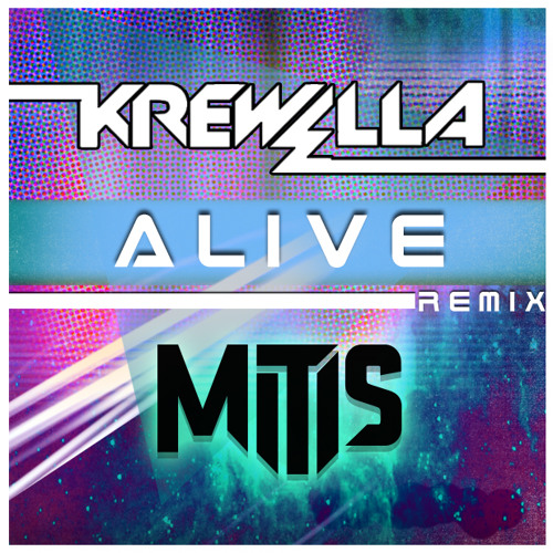 Krewella - Alive (MitiS Remix) *Free Download*