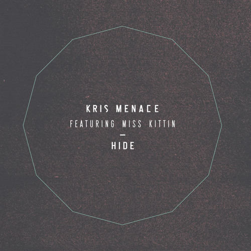 Kris Menace feat. Miss Kittin - Hide (Remixes)