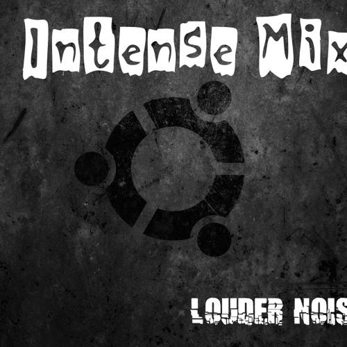 Intense Mix-Louder Noise