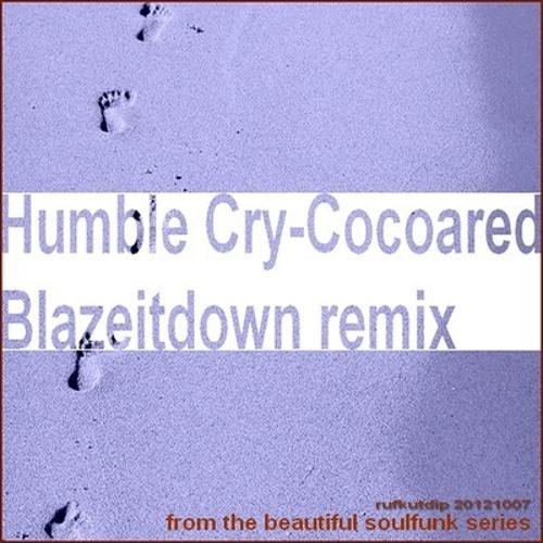 Cocoared - Humble Cry (Blazeitdown remix)