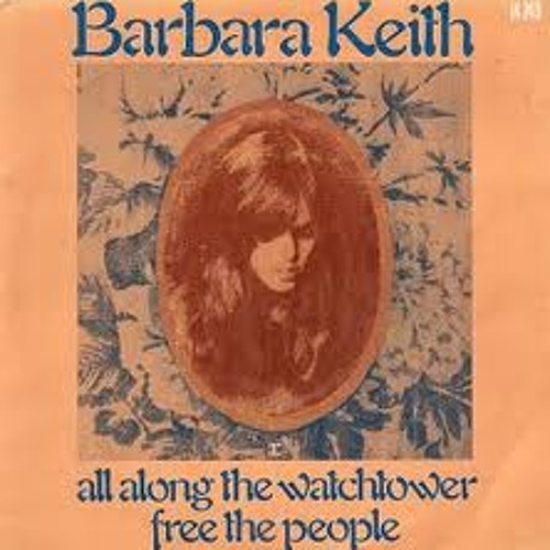 All Along The Watchtower (O.d.$.N. édit 2006) - Barbara Keith