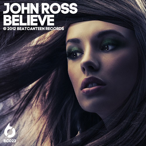 JOHN ROSS - BELIEVE (ORIGINAL MIX) [BC023]