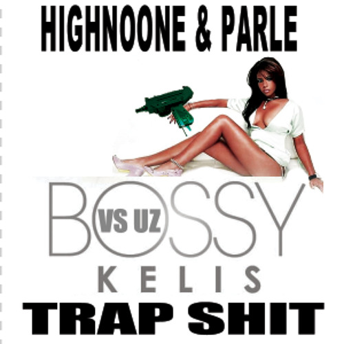 Bossy (Highnoone and Parle) Trap Edit
