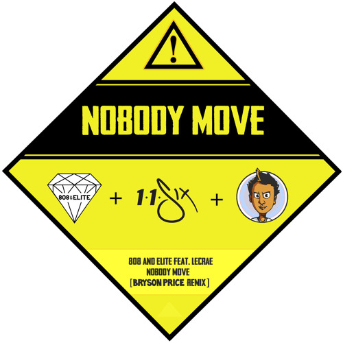 808 and Elite feat. Lecrae - Nobody Move [Bryson Price Remix] @BrysonPrice