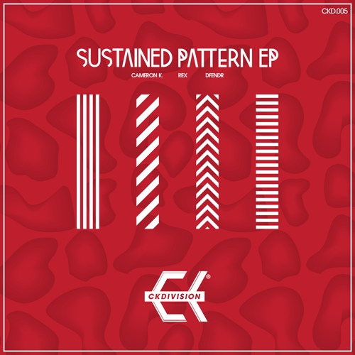 REX, DFENDR & Cameron K. - Sustained Pattern EP - CKD005 (Available In Digital Stores Now)